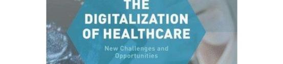 [Book] The Digitalization of Healthcare: new challenges and opportunities