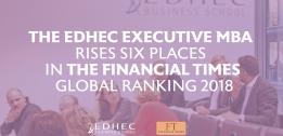 The EDHEC Executive MBA rises six places in the Financial Times global ranking 2018