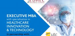 EDHEC launches an Executive MBA with specialisation in Healthcare Innovation & Technology (HIT) in partnership with UTC
